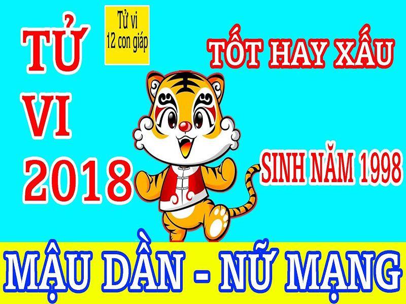 TỬ VI NĂM 2018 TUỔI MẬU DẦN NỮ MẠNG 1998