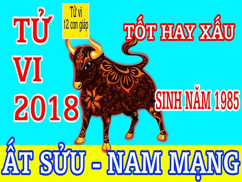 TỬ VI 2018 TUỔI ẤT SỬU - NAM MẠNG